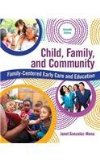 Child, Family, and Community: Family-centered Early Care and Education  2016 9780134042275 Front Cover