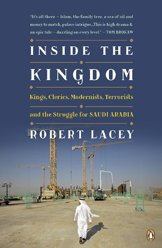 Inside the Kingdom Kings, Clerics, Modernists, Terrorists, and the Struggle for Saudi Arabia N/A 9780143118275 Front Cover