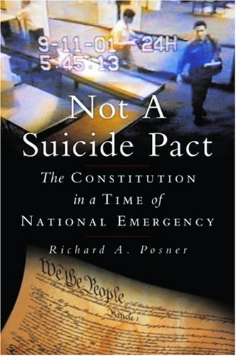 Not a Suicide Pact The Constitution in a Time of National Emergency  2006 edition cover