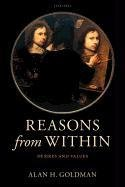 Reasons from Within Desires and Values  2012 9780199658275 Front Cover
