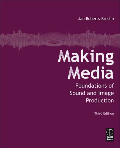 Making Media Foundations of Sound and Image Production 3rd 2012 (Revised) edition cover