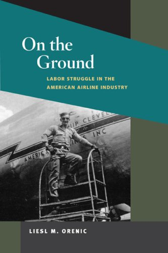 On the Ground Labor Struggle in the American Airline Industry  2009 9780252076275 Front Cover