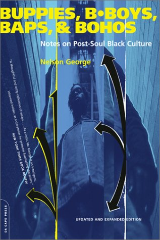 Buppies, B-Boys, Baps, and Bohos Notes on Post-Soul Black Culture 2nd 2001 9780306810275 Front Cover