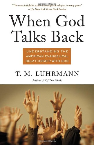 When God Talks Back Understanding the American Evangelical Relationship with God N/A edition cover