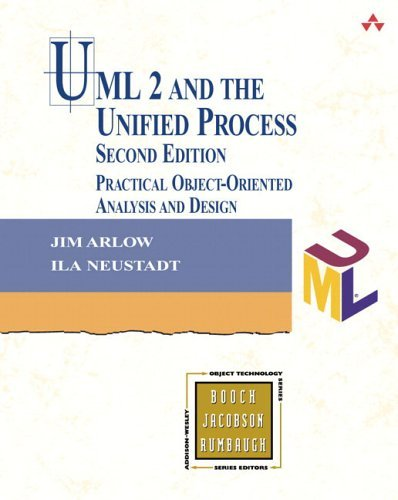 UML 2 and the Unified Process Practical Object-Oriented Analysis and Design 2nd 2005 (Revised) 9780321321275 Front Cover