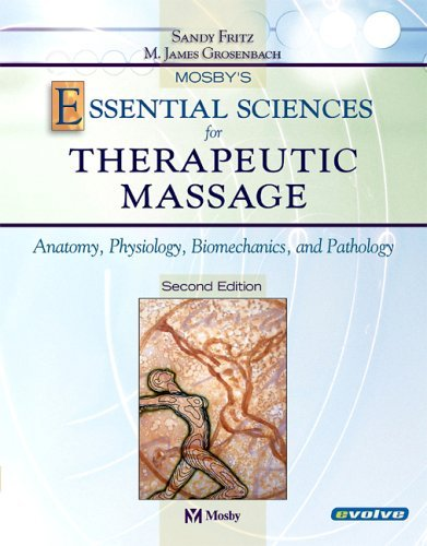 Mosby's Essential Sciences for Therapeutic Massage Anatomy, Physiology, Biomechanics and Pathology 2nd 2003 (Revised) edition cover