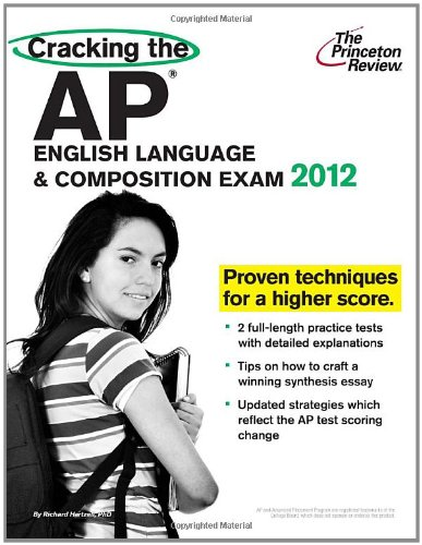 Cracking the AP English Language and Composition Exam, 2012 Edition  N/A 9780375427275 Front Cover