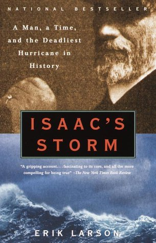 Isaac's Storm A Man, a Time, and the Deadliest Hurricane in History N/A 9780375708275 Front Cover