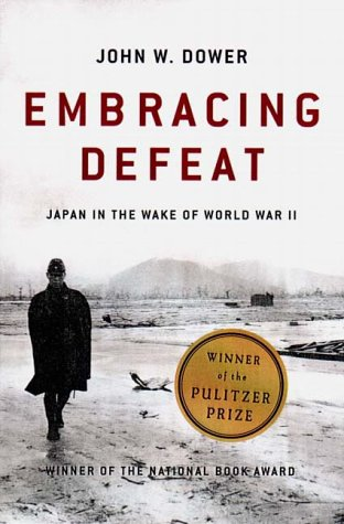Embracing Defeat Japan in the Wake of World War II  2000 (Reprint) edition cover