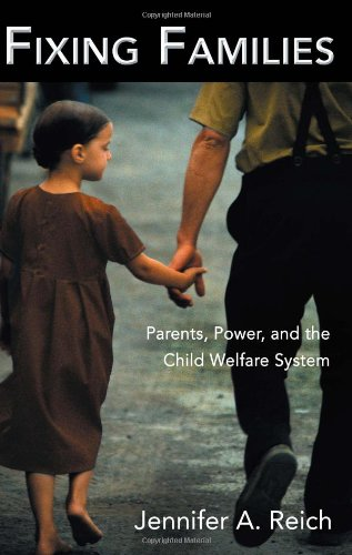 Fixing Families Parents, Power, and the Child Welfare System  2006 9780415947275 Front Cover