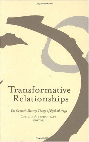 Transformative Relationships The Control Mastery Theory of Psychotherapy  2005 9780415950275 Front Cover
