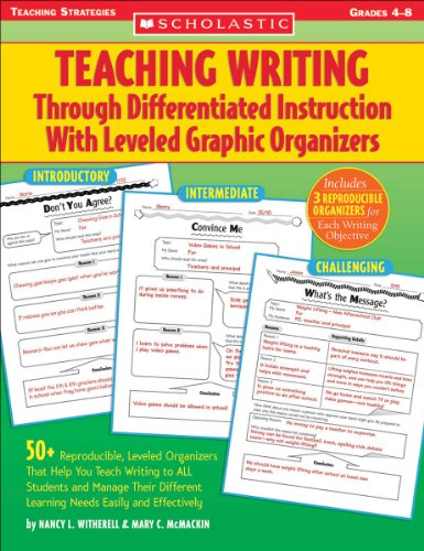 Teaching Writing Through Differentiated Instruction with Leveled Graphic Organizers 50+ Reproducible, Leveled Organizers That Help You Teach Writing to All Students and Manage Their Different Learning Needs Easily and Effectively  2005 edition cover