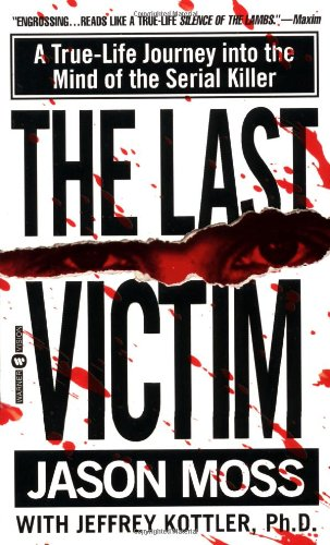 Last Victim A True-Life Journey into the Mind of the Serial Killer  2000 edition cover