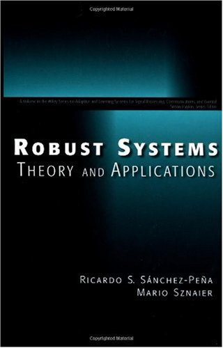 Robust Systems Theory and Applications   1998 9780471176275 Front Cover