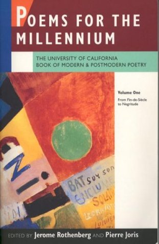 Poems for the Millennium The University of California Book of Modern and Postmodern Poetry - From Fin-de-Siecle to Negritude  1995 edition cover