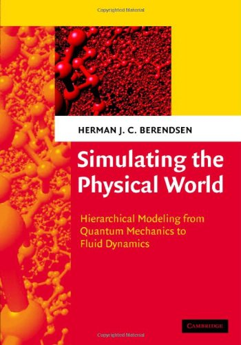 Simulating the Physical World Hierarchical Modeling from Quantum Mechanics to Fluid Dynamics  2007 9780521835275 Front Cover