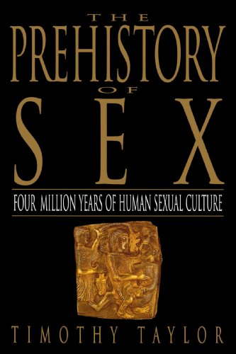 Prehistory of Sex Four Million Years of Human Sexual Culture N/A 9780553375275 Front Cover