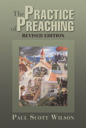 Practice of Preaching  2nd 2007 (Revised) edition cover