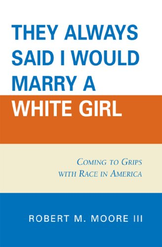 'They Always Said I Would Marry a White Girl' Coming to Grips with Race in America N/A 9780761837275 Front Cover