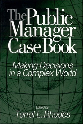Public Manager Case Book Making Decisions in a Complex World  2002 9780761923275 Front Cover