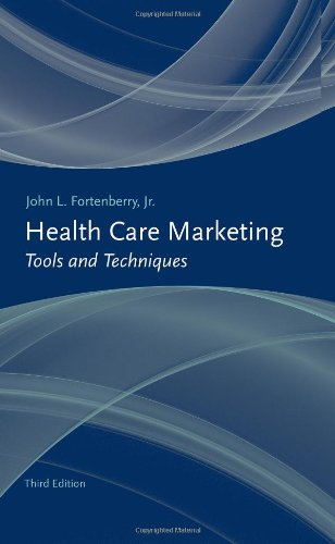 Health Care Marketing Tools and Techniques 3rd 2010 (Revised) 9780763763275 Front Cover