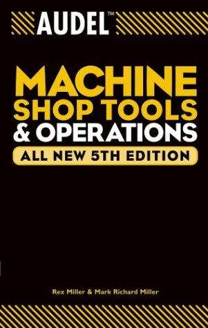 Machine Shop Tools and Operations  5th 2004 (Revised) edition cover