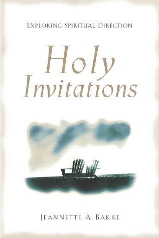 Holy Invitations Exploring Spiritual Direction  2000 edition cover