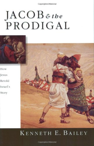 Jacob and the Prodigal How Jesus Retold Israel's Story  2003 edition cover