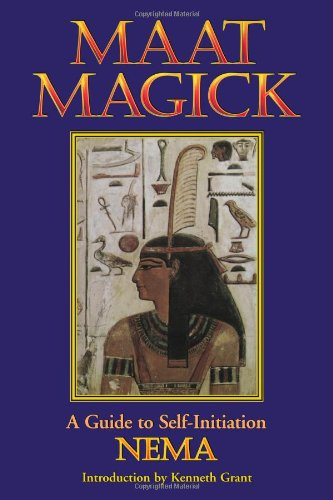 Maat Magick A Guide to Self-Initiation  1995 (Reprint) 9780877288275 Front Cover