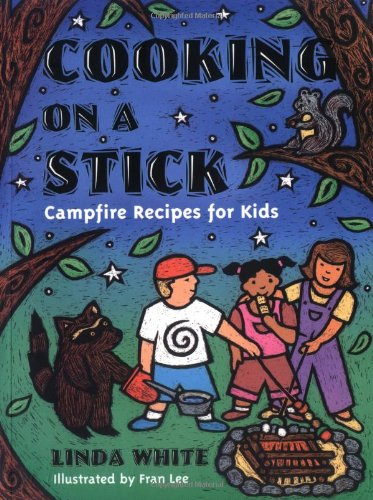 Cooking on a Stick Campfire Recipes for Kids N/A 9780879057275 Front Cover