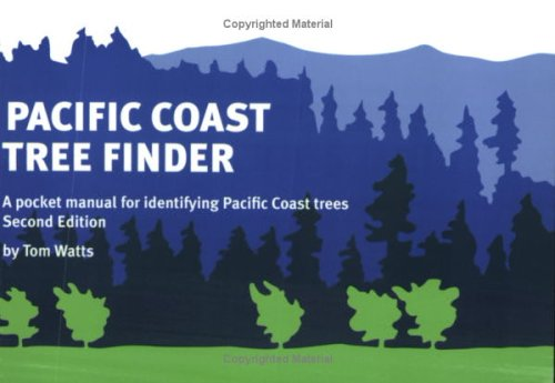 Pacific Coast Tree Finder A Pocket Manual for Identifying Pacific Coast Trees 2nd 2004 (Revised) edition cover