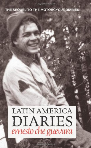 Latin America Diaries The Sequel to the Motorcycle Diaries  2011 9780980429275 Front Cover