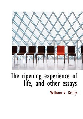 Ripening Experience of Life, and Other Essays N/A 9781115400275 Front Cover