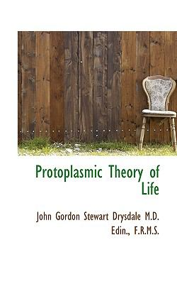 Protoplasmic Theory of Life  N/A 9781116809275 Front Cover