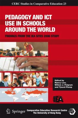 Pedagogy and ICT Use in Schools Around the World Findings from the IEA SITES 2006 Study  2008 9781402089275 Front Cover