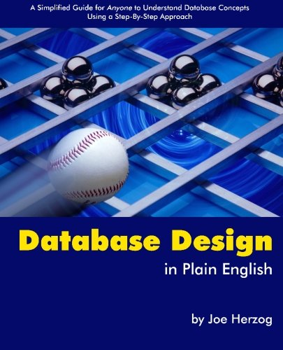 Database Design in Plain English A Simplified Guide for Anyone to Understand Database Concepts Using a Step-by-Step Approach N/A edition cover