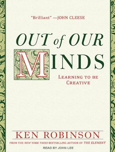Out of Our Minds: Learning to Be Creative  2011 edition cover