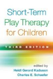 Short-Term Play Therapy for Children, Third Edition  3rd 2015 (Revised) edition cover
