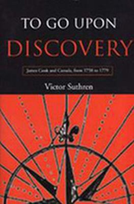 To Go upon Discovery James Cook and Canada, from 1758 To 1779  2000 9781550023275 Front Cover