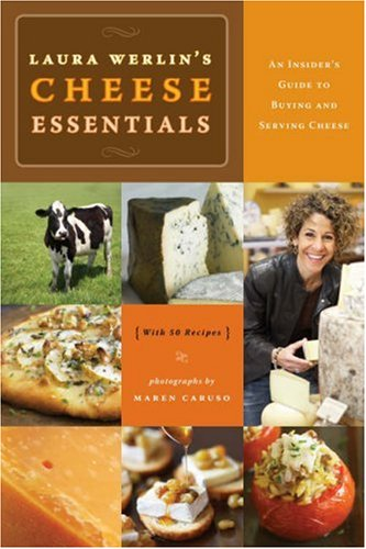 Laura Werlin's Cheese Essentials An Insider's Guide to Buying and Serving Cheese  2007 edition cover