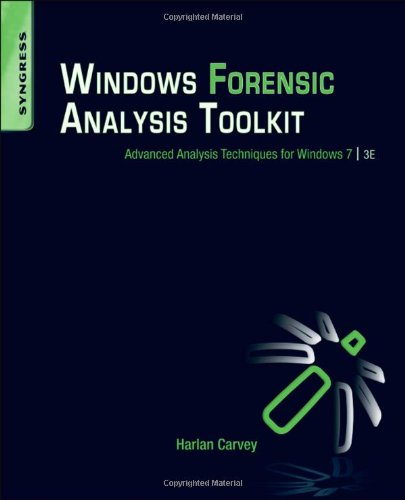 Windows Forensic Analysis Toolkit Advanced Analysis Techniques for Windows 7 3rd 2012 edition cover