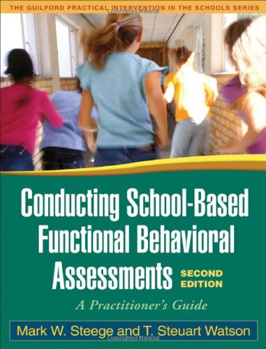 Conducting School-Based Functional Behavioral Assessments A Practitioner's Guide 2nd 2009 (Revised) edition cover