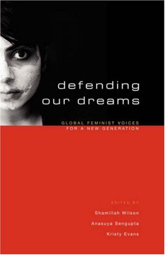 Defending Our Dreams Global Feminist Voices for a New Generation  2005 edition cover