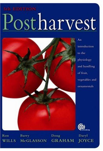 Postharvest An Introduction to the Physiology and Handling of Fruit, Vegetables and Ornamentals 5th 2007 edition cover