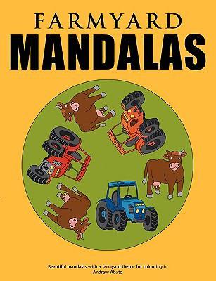 Farmyard Mandalas - Beautiful Mandalas with a Farmyard Theme for Colouring In  N/A 9783839144275 Front Cover