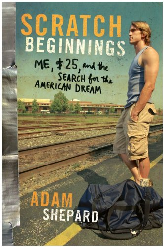 Scratch Beginnings Me, $25, and the Search for the American Dream N/A edition cover