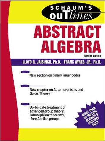 Schaum's Outline of Abstract Algebra  2nd 2004 (Revised) 9780071403276 Front Cover