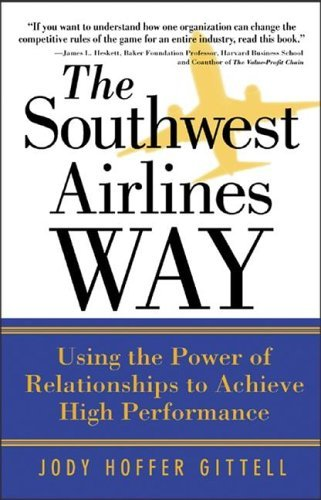Southwest Airlines Way Using the Power of Relationships for Achieve High Performance  2005 edition cover