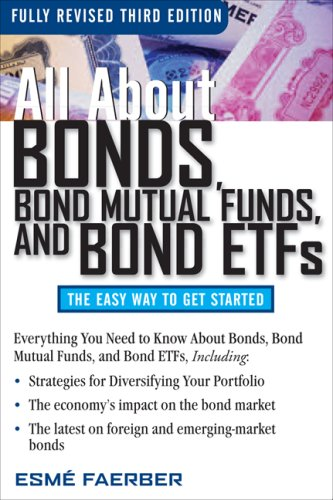 All about Bonds, Bond Mutual Funds, and Bond ETFs  3rd 2009 edition cover