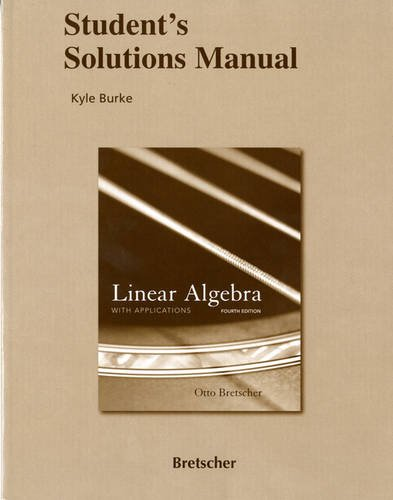 Student Solutions Manual for Linear Algebra with Applications  4th 2009 9780136009276 Front Cover